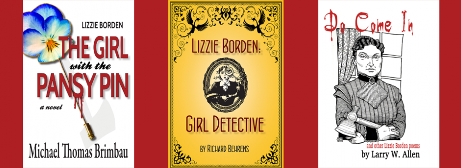The Girl with the Pansy Pin, Lizzie Borden, Girl Detective, and Do Come In and other Lizzie Borden Poems