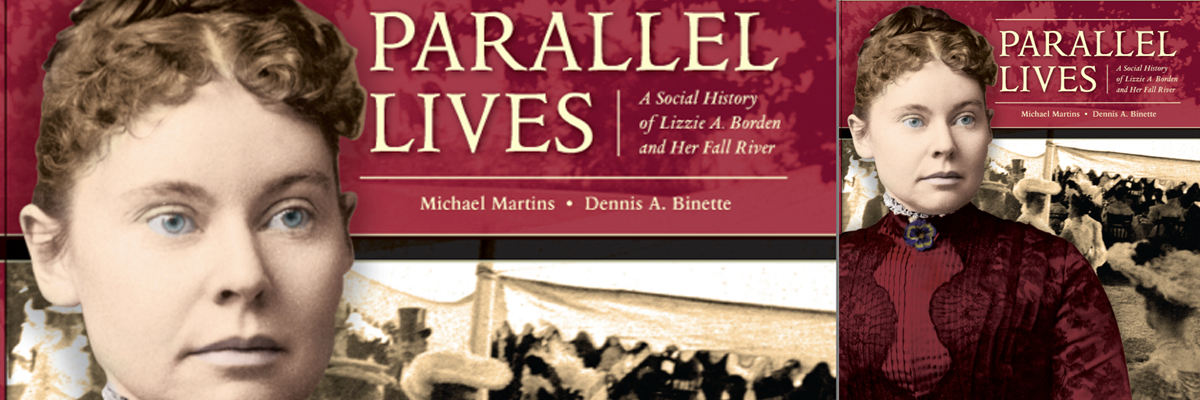 Parallel Lives, published by the Fall River Historical Society